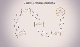 5 leyes de la restauracion económica