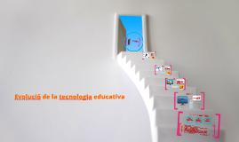 Evolució de la tecnologia educativa i de les teories de l'ap