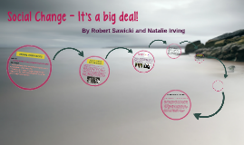 Social Change - It's a big deal