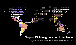 Chapter 15: Immigrants and Urbanization