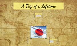 A Trip of a Lifetime
