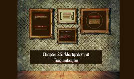 Copy of Copy of Chapter 25: Martyrdom at Bagumbayan