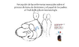 Percepcion enfermera sobre toma de decisiones y papel de los padres