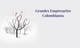 Grandes Empresarios Colombianos