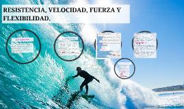 Copy of RESISTENCIA, VELOCIDAD, FUERZA Y FLEXIBILIDAD.