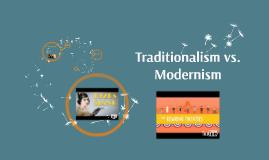 Traditionalism vs. Modernism