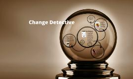 Change Detectives