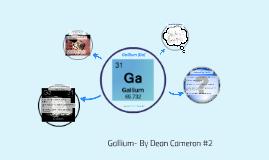 Gallium- By Dean Cameron