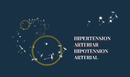 HIPERTENSION ARTERIAR HIPOTENSION ARTERIAL