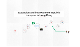 Expansion and improvement in public transport in Hong Kong