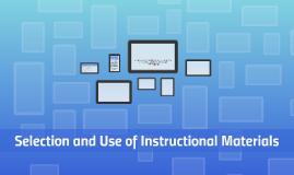 Selection and Use of Instructional Materials
