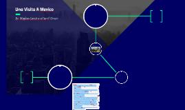 Copy of Una Visita A Mexico