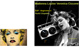 Madonna Louise Veronica Ciccone