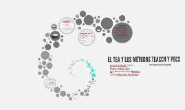 Copy of EL TEA Y LOS MÉTODOS TEACCH Y PECS