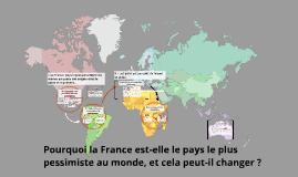 Pourquoi la France est-elle le pays le plus pessimiste au mo