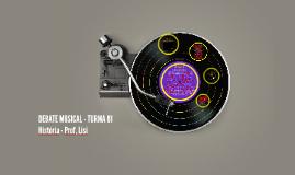 DEBATE MUSICAL - TURMA 81
