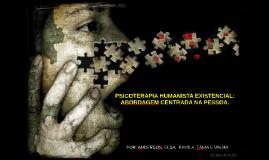 PSICOTERAPIA HUMANISTA EXESTENCIAL: ABORDAGEM CENTRADA NA PE