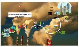 Copy of Impactos de la Globalización en el medio ambiente
