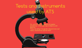 Tests and Instruments used by ATS