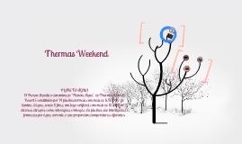 THERMAS WEEKEND