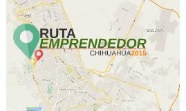 RUTA: EMPRENDEDOR CHIH 2015
