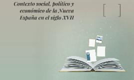 Contexto social, político y economico de la Nueva España en