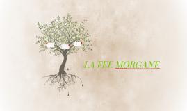 LA FEE MORGANE