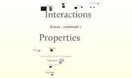 Propterties of Waves and Wave Interactions