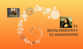 Copy of EL RENACIMIENTO Y EL HUMANISMO