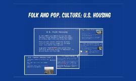 Folk and Pop. Culture: U.S. housing