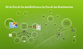 De la Era de los Antibióticos a la era de las Resistencias