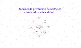 Copy of Etapas en la prestación de servicios e indicadores