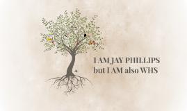 I AM JAY PHILLIPS