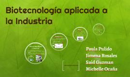 Biotecnología aplicada a la Industria