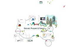 Detroit: Present & Future
