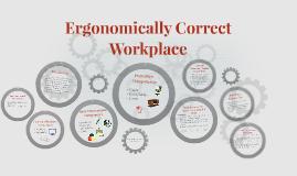 Ergonomically Correct Workplace