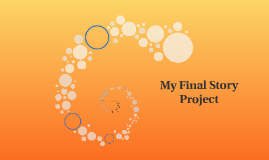 My Final Story Project