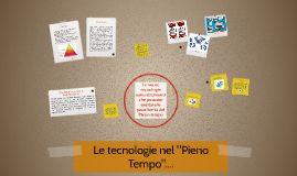 """Le tecnologie nel """"Pieno Tempo"""""""