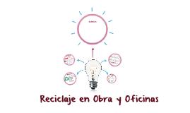 Reciclaje en Obra y Oficinas