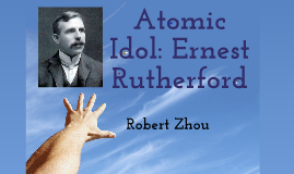 Atomic Idol: Ernest Rutherford