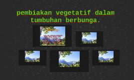 pembiakan vegetatif dalam tumbuhan berbunga.