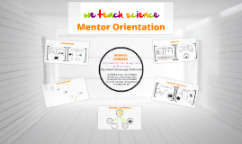 We Teach Science Mentor Orientation