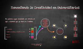 Copy of FOMENTANDO LA CREATIVIDAD EN UNIVERSITARIOS (EQUIPO)