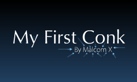 """malcom x my first conk essay Fike 1 taylor fike professor atkins english composition ii 16 october 2014 summary of """"my first conk"""" by: malcolm x in the essay """"my first conk"""" malcolm x."""