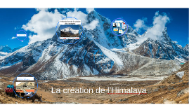 La creation de l'Himalaya