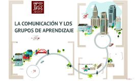 LA COMUNICACIÓN Y LOS GRUPOS DE APRENDIZAJE