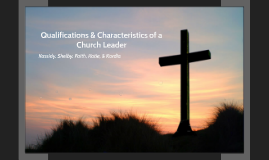 Qualifications & Characteristics of a Church Leader