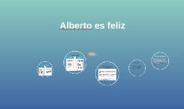 Alberto es feliz
