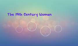 The 19th Century Woman