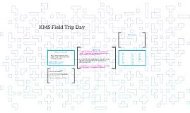 KMS Field Trip Day